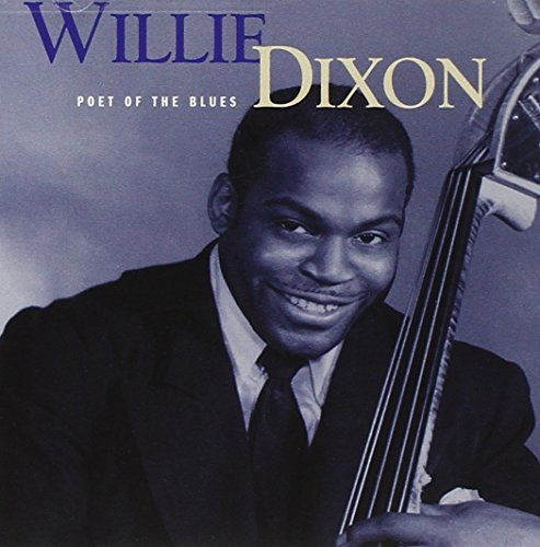 Willie Dixon Poet Of The Blues