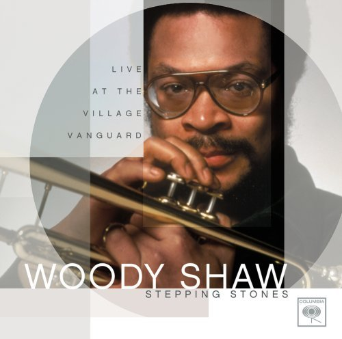 Woody Shaw Stepping Stones