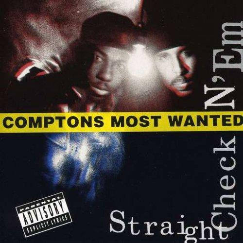 Compton's Most Wanted Straight Checkn 'em
