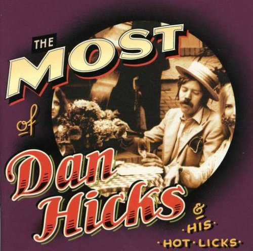 Dan Hicks & His Hot Licks Most Of Dan Hicks & His Hot Licks Incl. Bonus Tracks