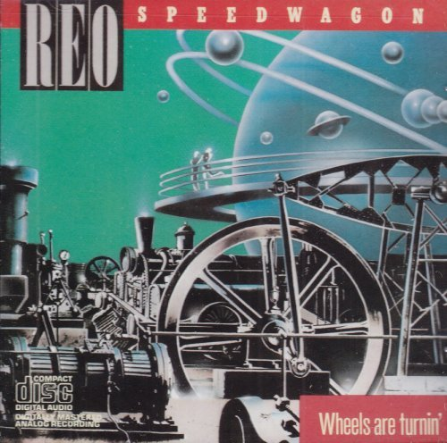 Reo Speedwagon Wheels Are Turnin'