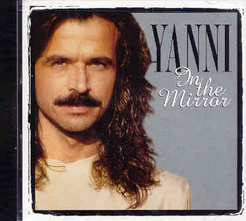 Yanni In The Mirror Super Hits