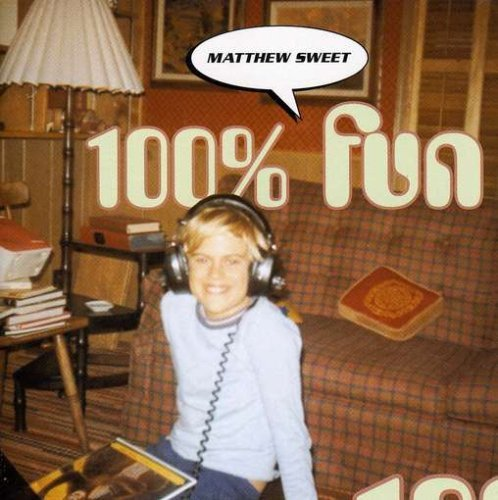 Matthew Sweet 100 Percent Fun Super Hits