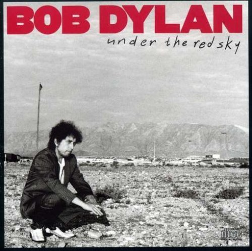 Bob Dylan Under The Red Sky