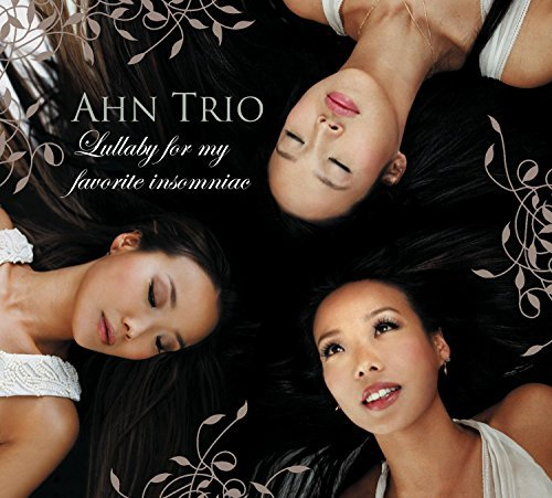 Ahn Trio Lullaby For My Favorite Insomn