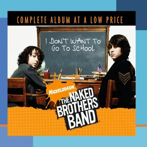Naked Brothers Band I Don't Want To Go To School CD R