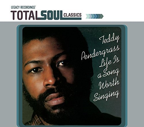 Teddy Pendergrass Life Is A Song Worth Singing Expanded Ed. Total Soul Classics