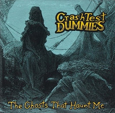 Crash Test Dummies Ghosts That Haunt Me Super Hits
