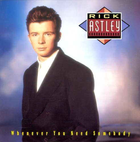 Astley Rick Whenever You Need Somebody Super Hits