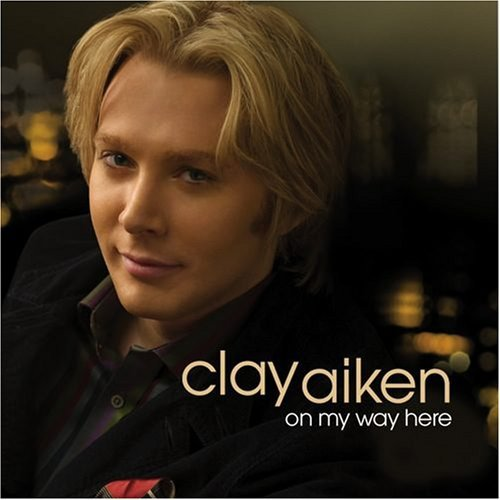 Clay Aiken On My Way Here