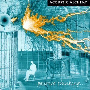 Acoustic Alchemy Positive Thinking