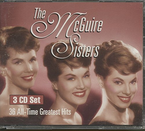 Mcguire Sisters Thirty Six All Time Greatest