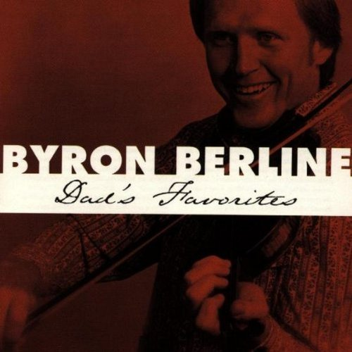 Byron Berline Dad's Favorites