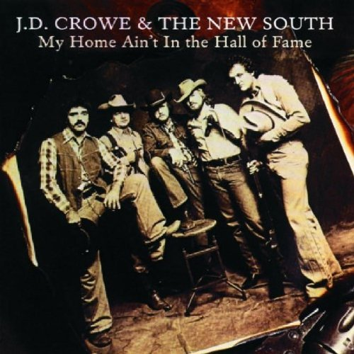 J.D. & New South Crowe My Home Ain't In The Hall Of F