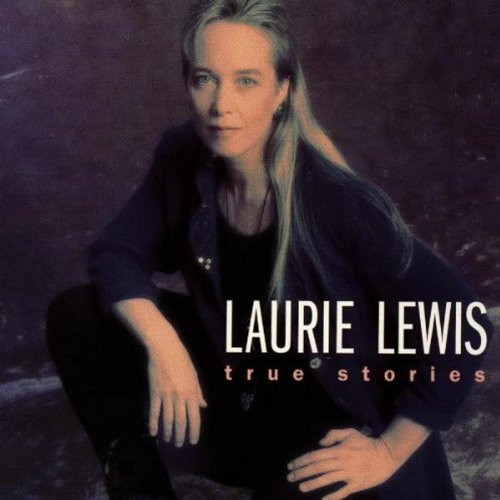 Laurie Lewis True Stories