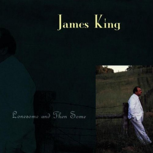 James King Lonesome & Then Some