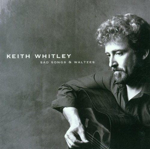 Keith Whitley Sad Songs & Waltzes