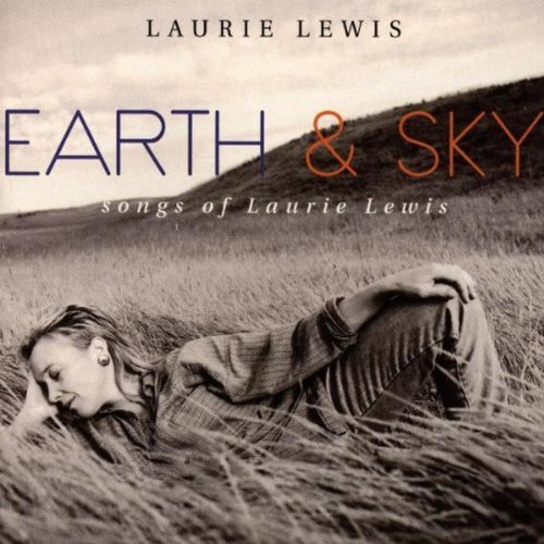 Laurie Lewis Earth & Sky Songs Of Laurie Le