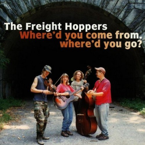 Freight Hoppers Where'd You Come From Where