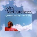 John Mccutcheon Sprout Wings & Fly
