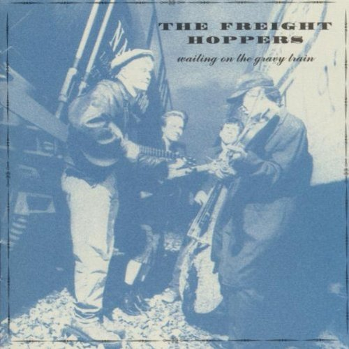 Freight Hoppers Waiting On The Gravy Train CD R