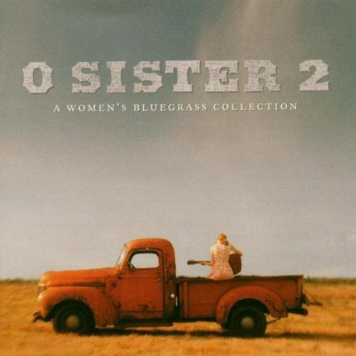 O Sister Vol. 2 Woman's Bluegrass Colle O Sister