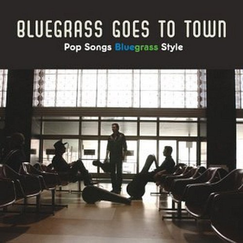 Bluegrass Goes To Town Pop So Bluegrass Goes To Town Pop So
