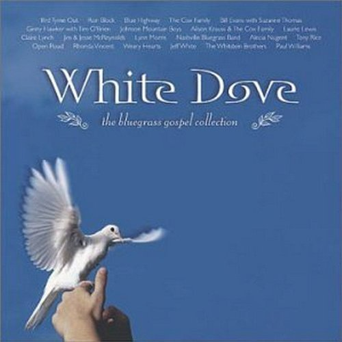 White Dove Bluegrass Gospel C White Dove Bluegrass Gospel C CD R