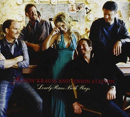 Alison & The Union Stat Krauss Lonely Runs Both Ways