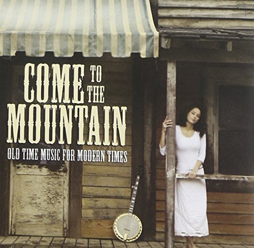 Come To The Mountain Old Time Come To The Mountain Old Time Powell Harris Blake Bryan Ungar Fiddle Fever Morris