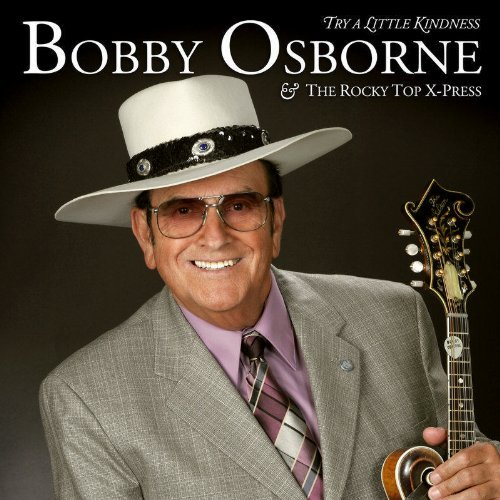 Bobby Osborne Try A Little Kindnes