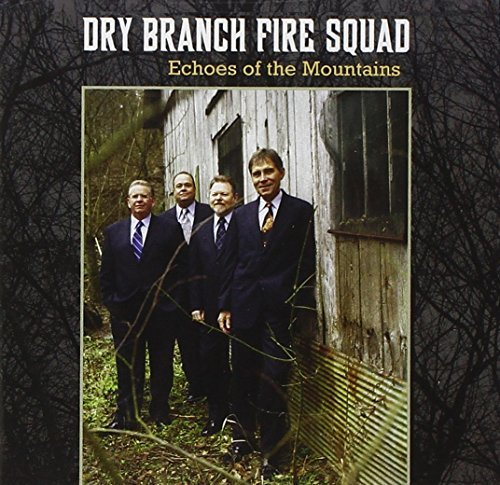 Dry Branch Fire Squad Echoes Of The Mountains CD R