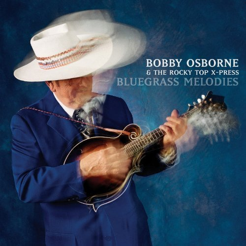 Bobby & The Rocky Top Osborne Bluegrass Melodies