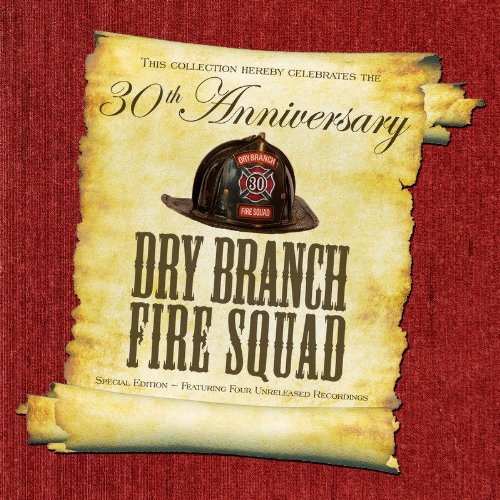 Dry Branch Fire Squad Thirtieth Anniversary Special