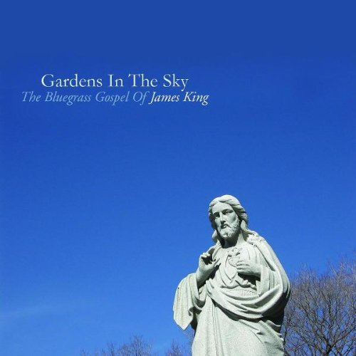 James King Gardens In The Sky Bluegrass