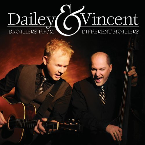 Dailey & Vincent Brothers From Different Mother