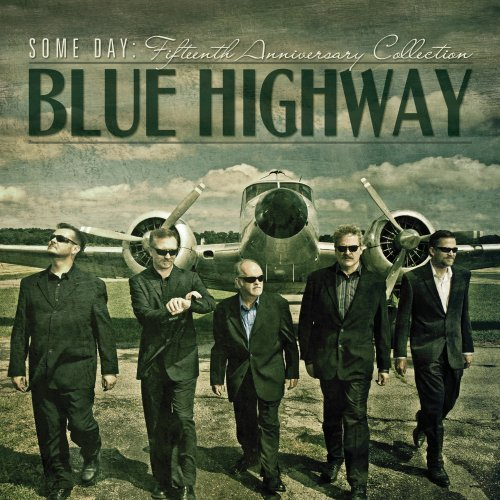 Blue Highway Some Day The Fifteenth Annive
