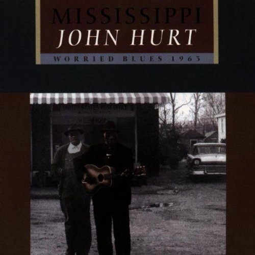 Mississippi John Hurt Worried Blues