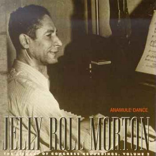 Jelly Roll Morton Vol. 2 Anamule Dance