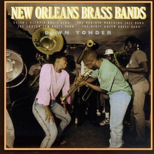 New Orleans Brass Bands Down Yonder Dejan's Olympia Rebirth Chosen Few Dirty Dozen