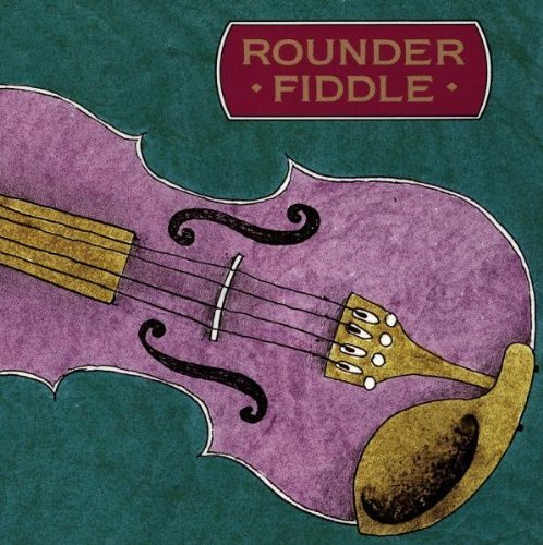 Rounder Fiddle Rounder Fiddle Skaggs Leftwich Fraley Stubbs Stoneman Wright Douglas Bush