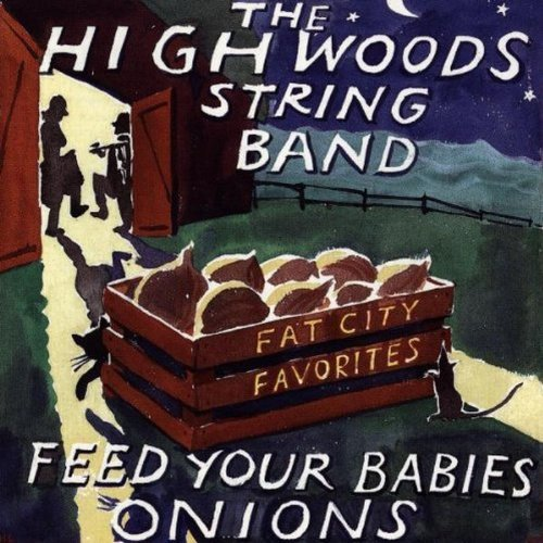 Highwoods String Band Feed Your Babies Onions