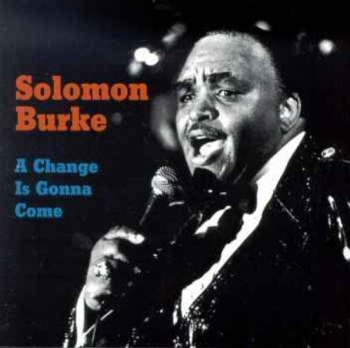 Solomon Burke Change Is Gonna Come