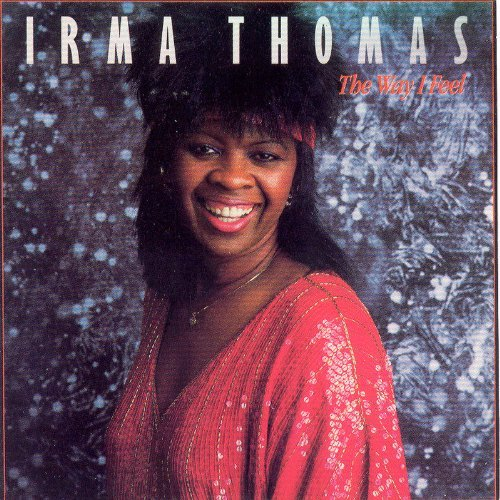 Irma Thomas Way I Feel