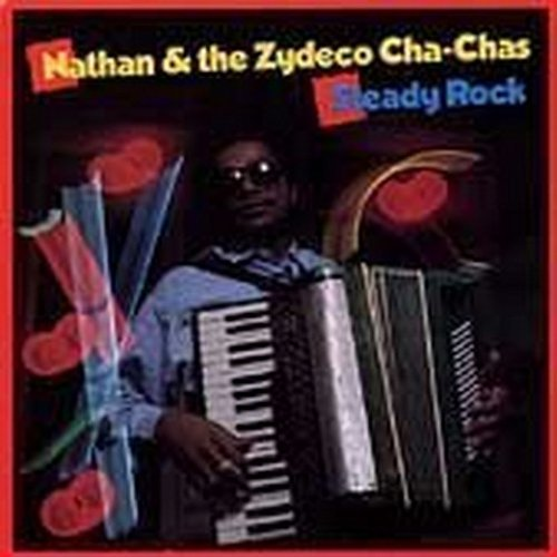 Nathan & The Zydeco Cha Cha's Steady Rock