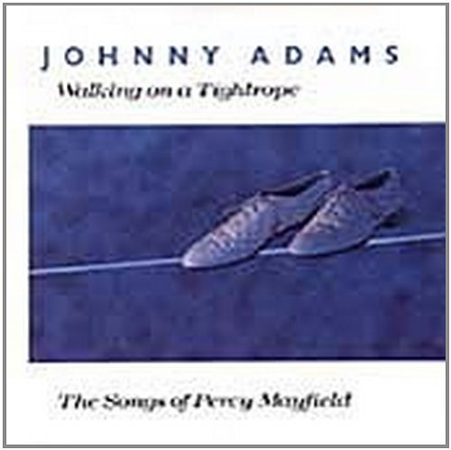 Johnny Adams Walking On A Tightrope CD R