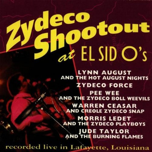 Zydeco Shootout At El Sid O Zydeco Shootout At El Sid O's August Zydeco Force Ceasar Ledet Taylor