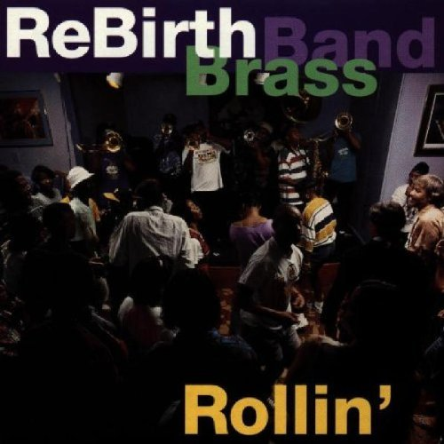 Rebirth Brass Band Rollin'