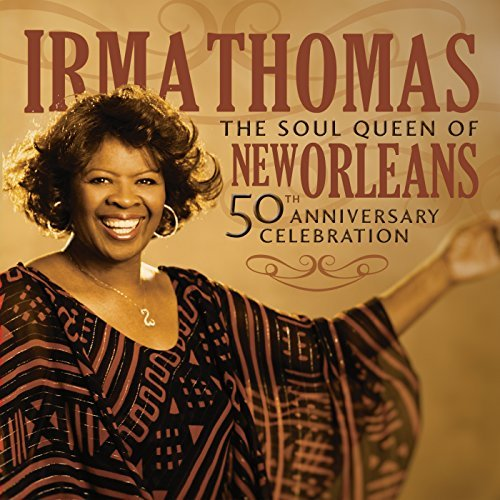 Irma Thomas Soul Queen Of New Orleans 50th