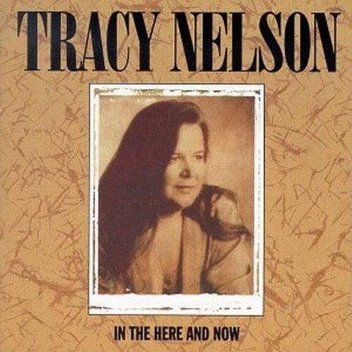 Tracy Nelson In The Here & Now